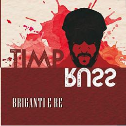 CD Briganti e Re: TIMPRUSS,...